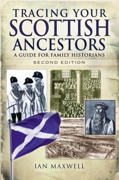 Tracing Your Scottish Ancestors, Ian Maxwell