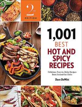 1,001 Best Hot and Spicy Recipes, Dave DeWitt