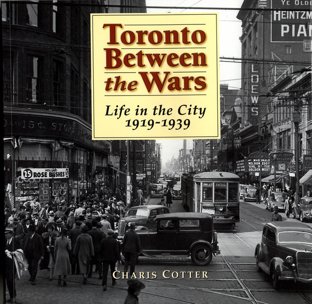 Toronto Between the Wars, Charis Cotter