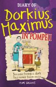 Diary Of Dorkius Maximus In Pompeii, Tim Collins