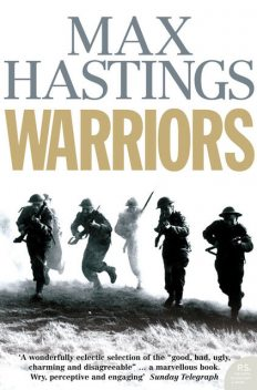 Warriors, Max Hastings
