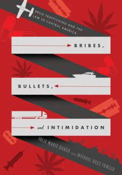 Bribes, Bullets, and Intimidation, Michael Fowler, Julie Marie Bunck