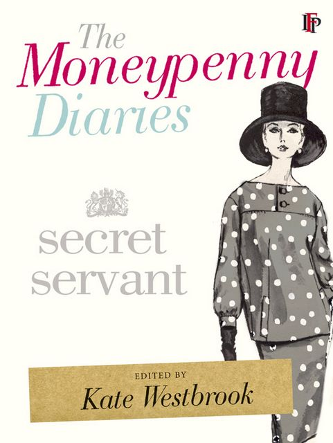 The Moneypenny Diaries: Secret Servant, Samantha Kate, Weinberg Westbrook