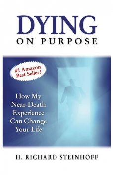 Dying On Purpose, H.Richard Steinhoff