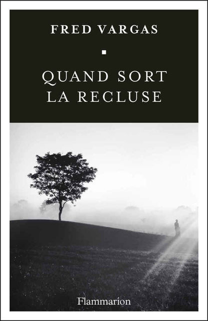 Quand sort la recluse (POLICIER/ THRIL) (French Edition), Fred Vargas