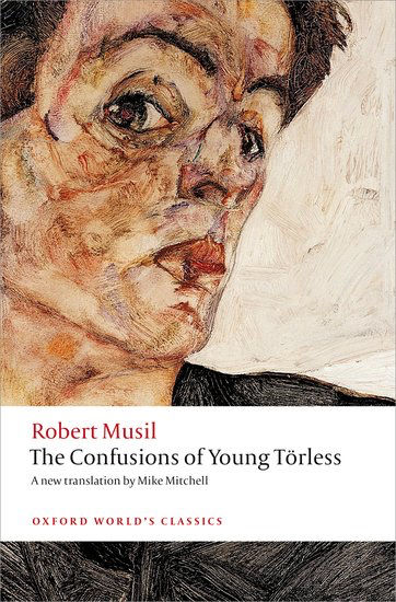 The Confusions of Young Törless (Oxford World's Classics), Robert Musil