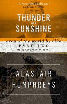 Thunder and Sunshine, Alastair Humphreys
