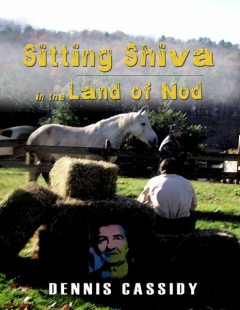 Sitting Shiva in the Land of Nod, Dennis Cassidy