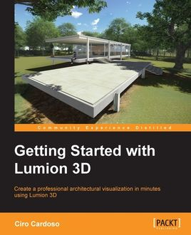 Getting Started with Lumion 3D, Ciro Cardoso