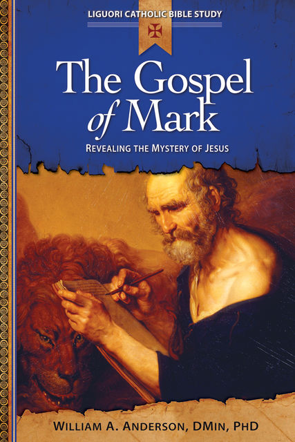 The Gospel of Mark, William A.Anderson