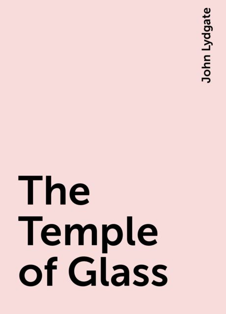The Temple of Glass, John Lydgate