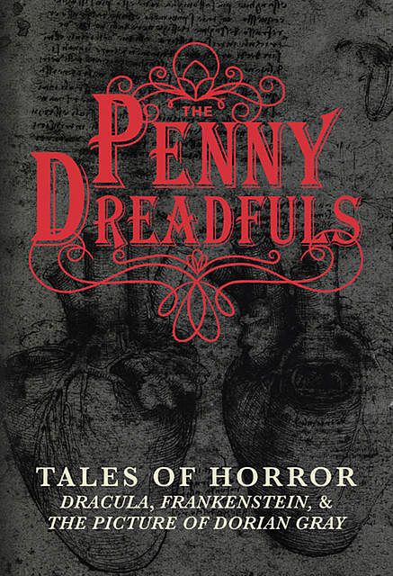 The Penny Dreadfuls, Oscar Wilde, Mary Shelley, Bram Stoker