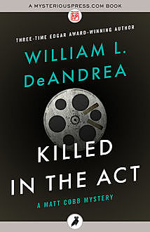 Killed in the Act, William L.DeAndrea