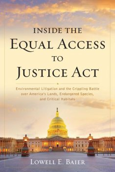 Inside the Equal Access to Justice Act, Lowell E. Baier