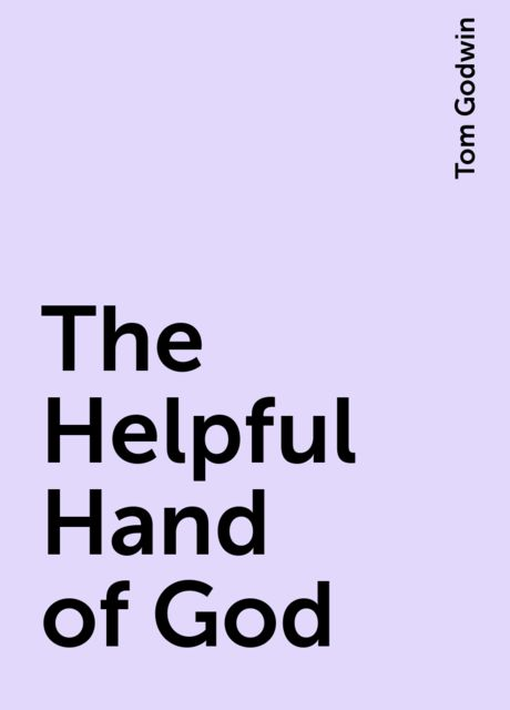The Helpful Hand of God, Tom Godwin