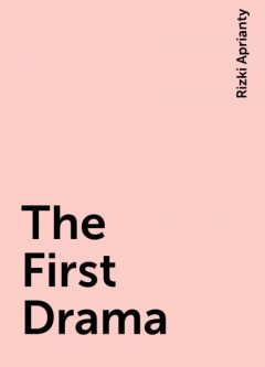 The First Drama, Rizki Aprianty