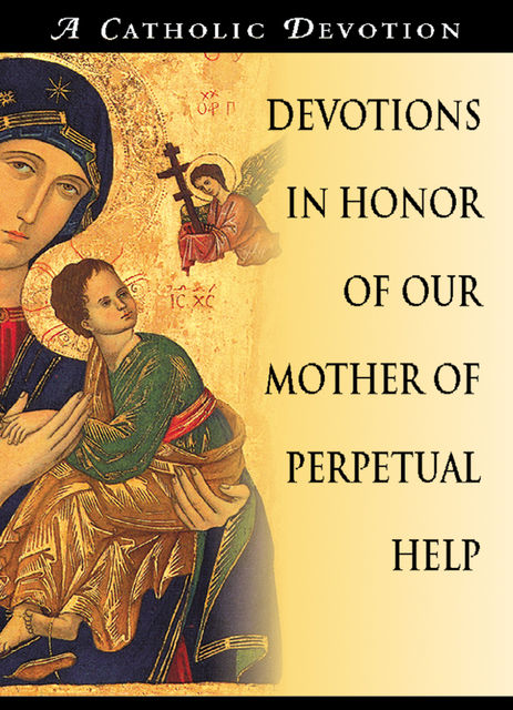Devotions in Honor of Our Mother of Perpetual Help, Redemptorist Pastoral Publication