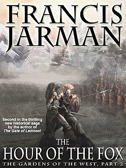 The Hour of the Fox: The Gardens of the West, Part 2, Francis Jarman