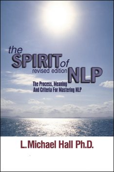 The Spirit of NLP – revised edition, L.Michael Hall