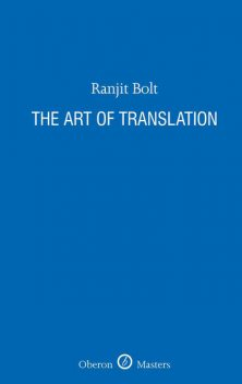 The Art of Translation, Ranjit Bolt