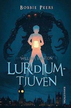 William Wenton 1 – Luridiumtjuven, Bobbie Peers