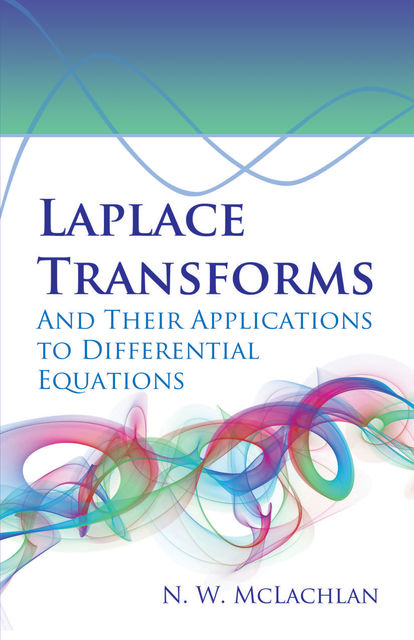 Laplace Transforms and Their Applications to Differential Equations, N.W.McLachlan