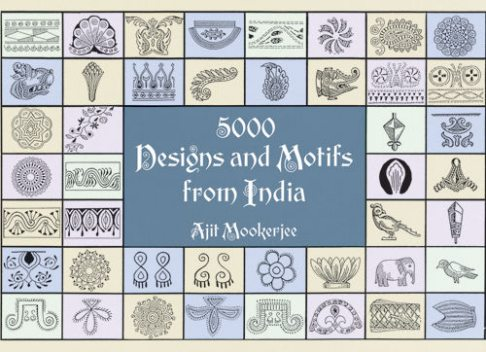 5000 Designs and Motifs from India, Ajit Mookerjee