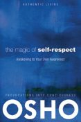 The Magic of Self-Respect, Osho