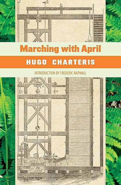 Marching with April, Hugo Charteris
