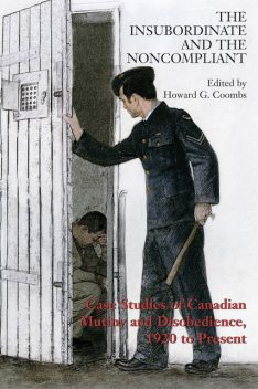 The Insubordinate and the Noncompliant, Howard G.Coombs