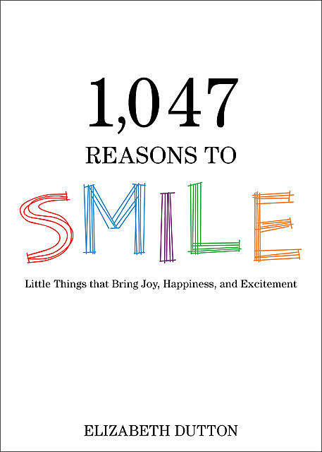 1,033 Reasons to Smile, Elizabeth Dutton