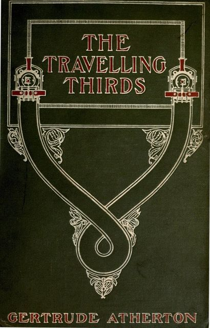 The Travelling Thirds, Gertrude Franklin Horn Atherton