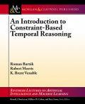 An Introduction to Constraint-Based Temporal Reasoning, Robert Morris, K. Brent Venable, Roman Barták