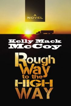 Rough Way to the High Way, Kelly Mack McCoy