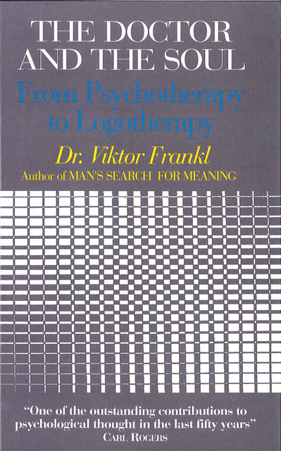 The Doctor and the Soul, Viktor Frankl