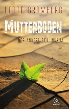 Mutterboden, Lotte Bromberg