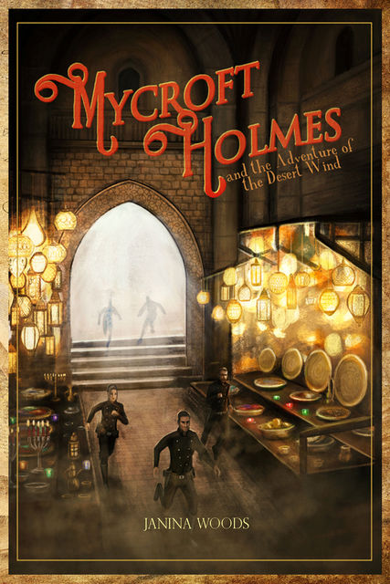 Mycroft Holmes and the Adventure of the Desert Wind, Janina Woods