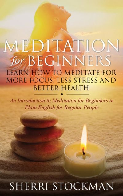 Meditation for Beginners, Sherri Stockman