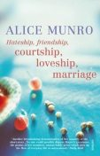Hateship, Friendship, Courtship, Loveship, Marriage, Alice Munro