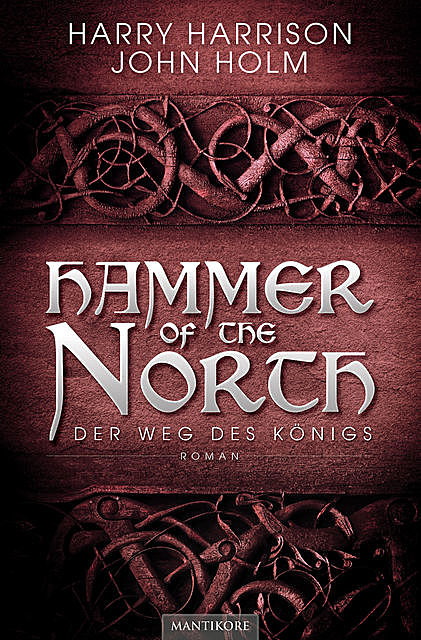 Hammer of the North – Der Weg des Königs, Harry Harrison, John Holm