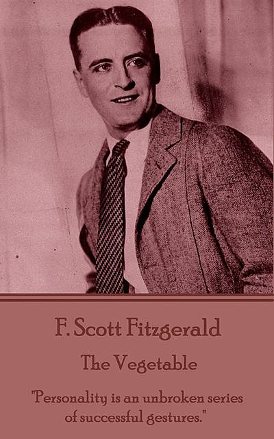 The Vegetable, Francis Scott Fitzgerald