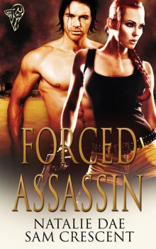 Forced Assassin, Sam Crescent, Natalie Dae