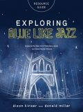 Exploring Blue LIke Jazz Resource Guide, Donald Miller