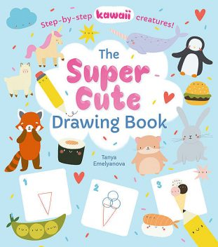 The Super Cute Drawing Book, William Potter