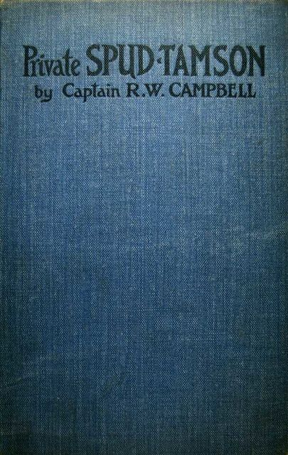 Private Spud Tamson, R.W.Campbell