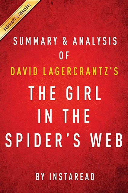 The Girl in the Spider's Web: by David Lagercrantz | Summary & Analysis, Instaread
