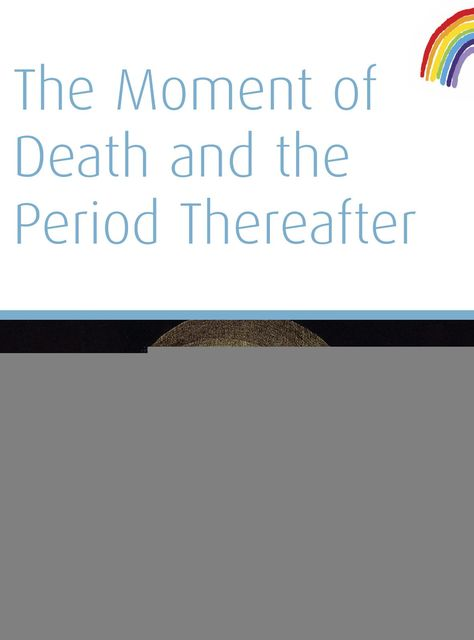 The Moment of Death And The Period Thereafter, Rudolf Steiner