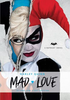 DC Comics novels – Harley Quinn: Mad Love, Pat Cadigan, Paul Dini