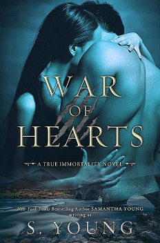War of Hearts: A True Immortality Novel, Young, S.