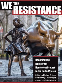 We the Resistance, Chris Hedges, Dolores Huerta